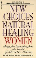 New Choices in Natural Healing for Women: Drug-Fre