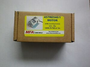 MFA 457 RE540/1 MOTOR WITH MOUNTING BRACKET 4.5 - 15V 14500 RPM AT 12V #457RE540