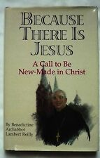 Because There is Jesus: A Call to Be New-Made in Christ  Lambert Reilly Signed