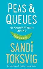 Peas & Queues: The Minefield of Modern Manners by Sandi Toksvig . Hardback