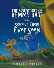 The Adventures of Remmy Rat in the Scariest Thing Ever Seen (B New Ppback)Weaver