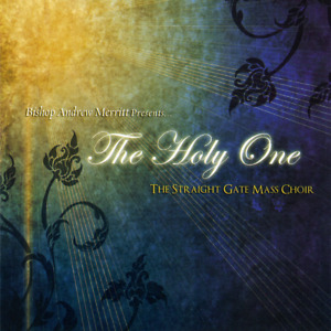 The Straight Gate Mass Choir • The Holy One CD 2007 Bajada Records  •• NEW ••