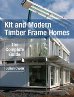 Kit and Modern Timber Frame Homes: A Complete Guide by Julian Owen (Hardback,...