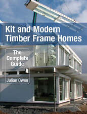 Kit and Modern Timber Frame Homes: The Complete Guide-ExLibrary