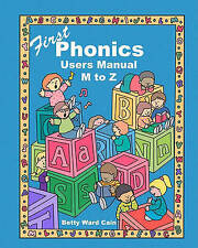 NEW First Phonics Users Manual M to Z by Betty Ward Cain
