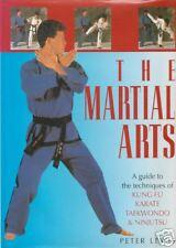 THE MARTIAL ARTS - Peter Lewis - Guide to: Kung Fu, Karate, Taekwondo, Ninjutsu