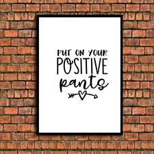 Mettre Sur Votre positive Pantalon Drôle Citation a4 Brillant impression photo sans cadre