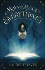Maya and the Book of Everything : Book One of the Great Library Series: By Gr...
