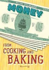 From Cooking and Baking (How to Make Money) by Storey, Rita | Hardcover Book | 9