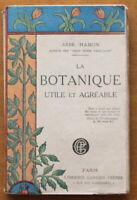 Envoi Auteur : Abbé Hamon ✤ La Botanique utile et agréable ✤ 1923