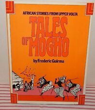 AFRICAN STORIES FROM UPPER VOLTA~TALES OF MOGHO /FREDERIC GUIRMA~1971~MACMALLAN