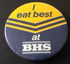 Vintage Badge I Eat Best at BHS British Home Stores Shop Store 4cm Pin B016