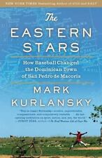 The Eastern Stars : How Baseball Changed the Dominican Town of San Pedro de...