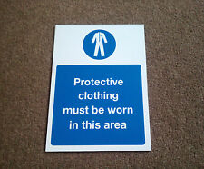PROTECTIVE CLOTHING MUST BE WORN IN THIS AREA SIGN - IN RIGID PVC WATERPROOF