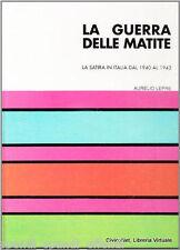 AURELIO LEPRE LA GUERRA DELLE MATITE LA SATIRA IN ITALIA DAL 1940 A 1943 LIGUORI