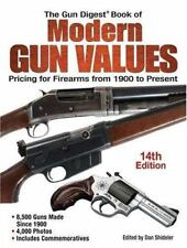 The Gun Digest Book of Modern Gun Values: Pricing for Firearms from 1900 to Pres