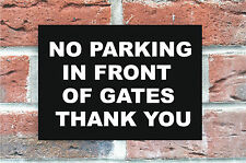 No-Parking-In-Front-Of-Gates-Thank-You-Plastic-Sign-300mmX200mm  1.8 mm plastic