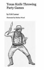 Texas Knife Throwing Party Games by Colt Lamar Illustrated by Nathan Wood (Paperback / softback, 2015)