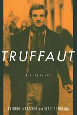 Truffaut : A Biography by Antoine De Becque and Serge Toubiana (2000, Paperback)