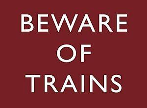 Beware Of Trains Petit Acier Signe 200mm x 150mm ( Og )