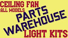 CEILING FAN REPLACEMENT PARTS ----> LIGHT KITS <-- All Fan Models/All Finishes