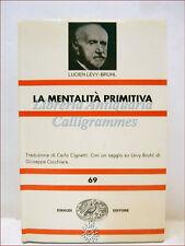 ANTROPOLOGIA, Levy-Bruhl: LA MENTALITA' PRIMITIVA 1971 Einaudi misoneismo sogni
