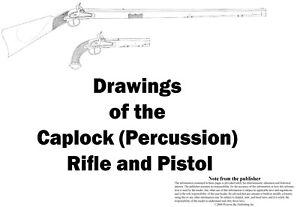 Caplock Percussion Rifle Pistol Full Plans Blueprints!!