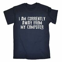 I Am Currently Away From My Computer T-SHIRT Geek Nerd It Funny birthday gift