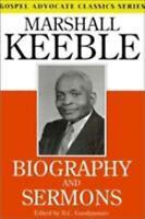 Biography and Sermons of Marshall Keeble, Paperback by Goodpasture, B. C., IS...