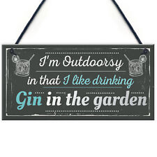 Drinking Gin In The Garden Gin & Tonic Funny Alcohol Sign Party Gift Shed