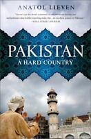 Pakistan: A Hard Country, Lieven, Anatol, Good Book