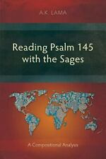 Reading Psalm 145 with the Sages by A. K. Lama (2013, Paperback)