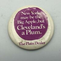 Vintage NY May Be Big Apple But Cleveland's A Plum Dealer Pin Button Pinback D6