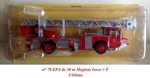 Camion de pompiers n° 70 EPA de 30 m Magirus Iveco + F 1/43ème