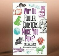"""""""Why Do Roller Coasters Make You Puke"""" Paperback Book By Andrew Thompson--NEW"""