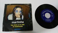 "MARTINHA HOY DARIA YO LA VIDA SINGLE 7"" VINYL SPANISH EDITION MEGA RARE"