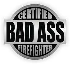 Certified Bad Ass Firefighter Hard Hat Sticker | Helmet Toolbox Decal Badge