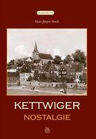 Kettwiger Nostalgie Nordrhein Westfalen Stadt Geschichte Bildband Bilder Buch