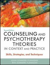 Counseling and Psychotherapy Theories in Context and Practice: Skills,