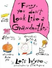 Humor Book Funny, You Don't Look Like a Grandmother by Lois Wyse NEW