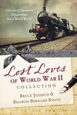 The Lost Loves of World War II Collection : Three Novels of Mysteries Unsolved …