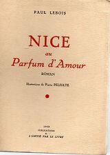 NICE OU LE PARFUM D'AMOUR, par Paul LEBOIS , L'AMITIE PAR LE LIVRE