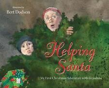 Helping Santa : My First Christmas Adventure with Grandma by Bert Dodson...