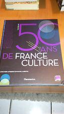 50 ans de France Culture - Collectif - Flammarion (2013)