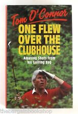 ONE FLEW OVER THE CLUBHOUSE Tom O'Connor (1993) - HARDBACK - 1st Edition