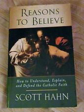 Reasons to Believe: How to Understand, Explain + Defend the Catholic Faith - VGC