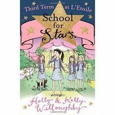 Third Term at l'Etoile by Kelly & Holly Willoughby Paperback School for Stars
