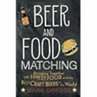 Beer and Food Matching: Bringing together the finest food and the best craft bee
