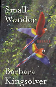 Small Wonder by Barbara Kingsolver (Paperback, 2003)