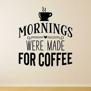 Mornings Were Made For Coffee Wall Sticker Decal  Quote Quote Café Office Décor